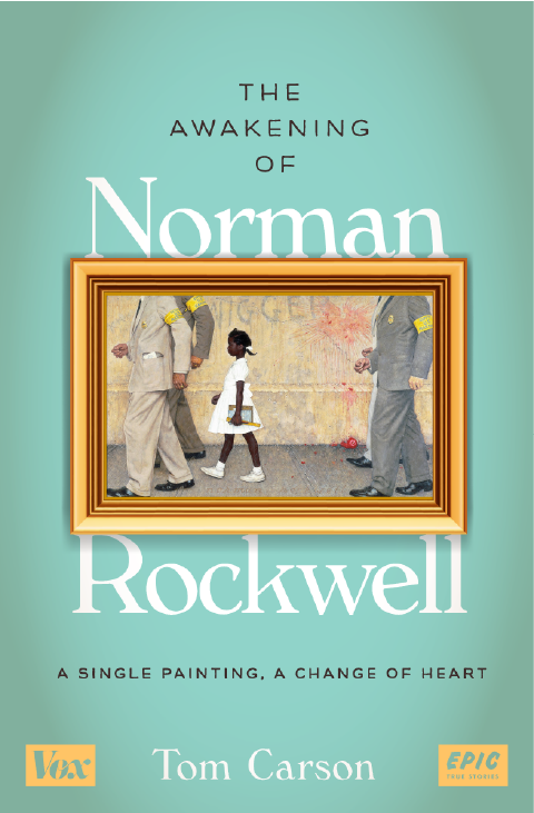 The Awakening of Norman Rockwell BY TOM CARSON